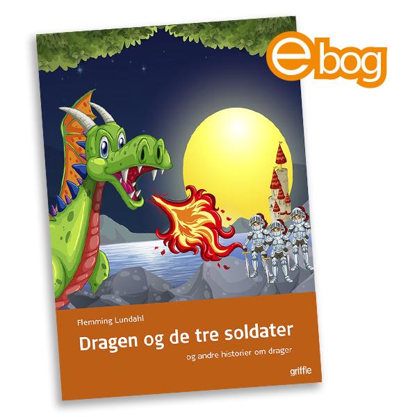 Image of   Dragen og de tre soldater, ebog