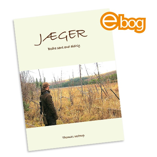 Image of   Jæger - bedre sent end aldrig, ebog